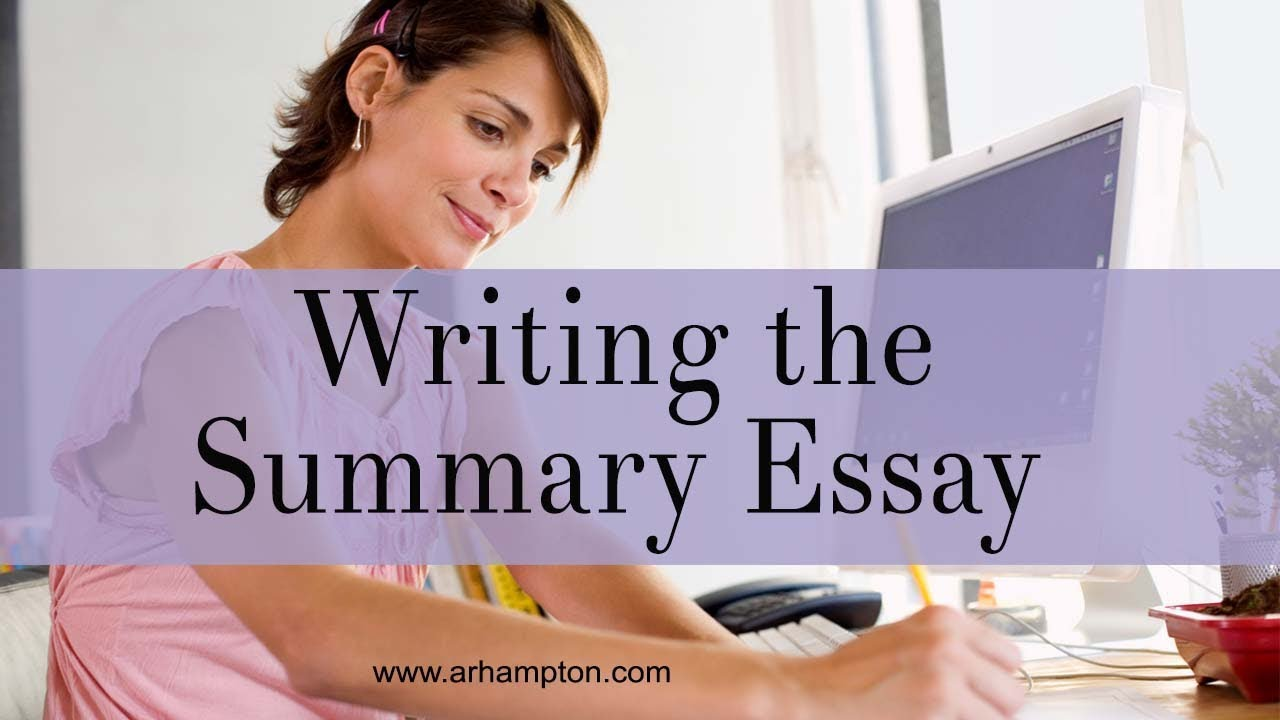 How To Write A Summary Essay  Youtube How To Write A Summary Essay