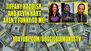 Tiffany Haddish And Kevin Hart Aren't Funny To Me!