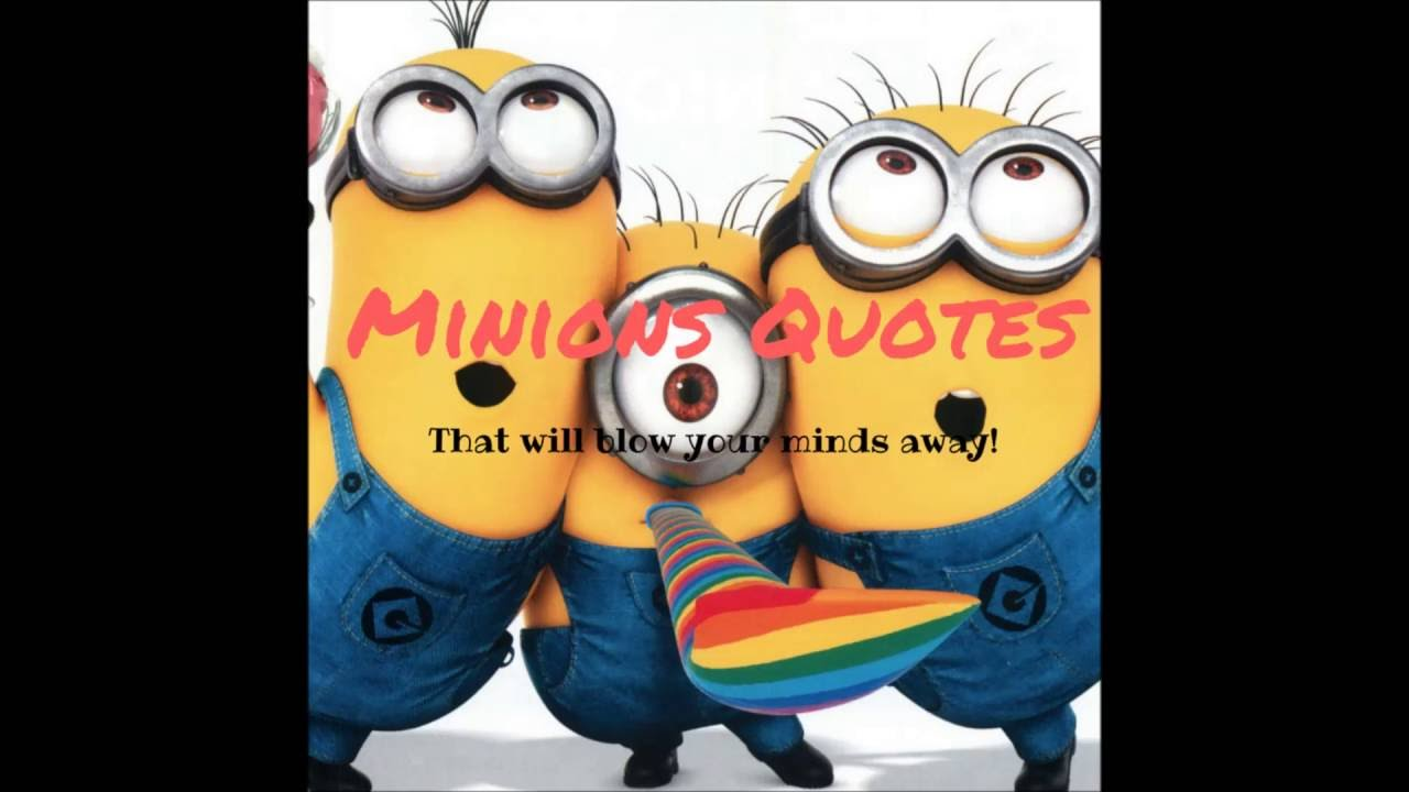 Best Of The Funny Minions Quotes Karma No Need For Youtube