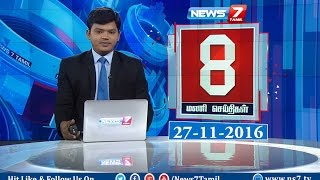 News @ 8 PM   News7 Tamil   27/11/2016