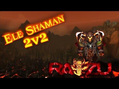 Raizu Ele Shaman PvP - Ele/Shadow 2v2