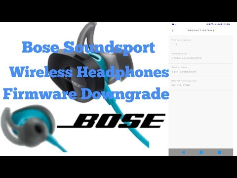 Bose Soundsport Wireless Headphones - How to downgrade firmware