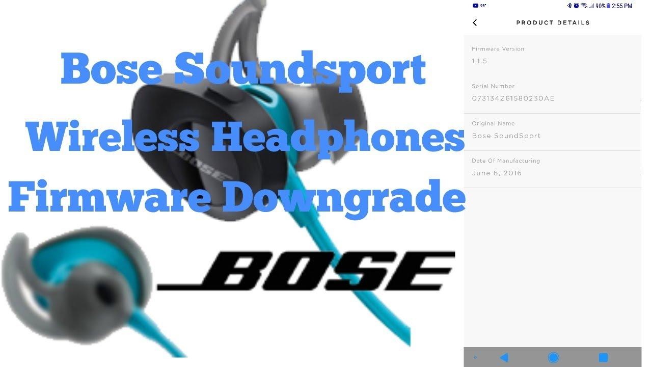 Bose Soundsport Wireless Headphones - How to downgrade firmware
