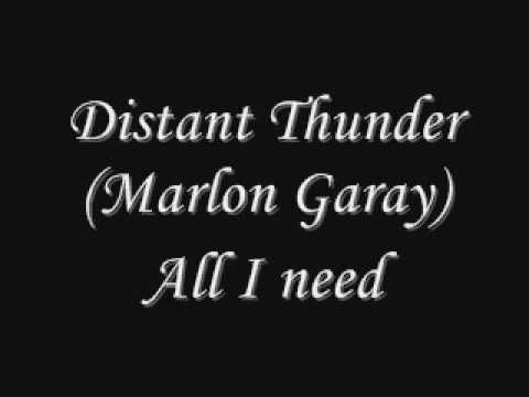 Marlon Garay (Distant Thunder) - All I need