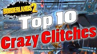 Borderlands 2 | My Top 10 On Crazy Glitches That Still Work!