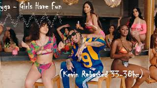 Tyga - Girls Have Fun (Kevin Rebassed 33-38hz)