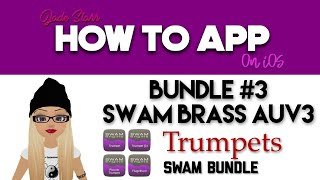 Bundle #3 SWAM Brass AUv3 Trumpets on iOS - GIVEAWAY - How To App on iOS! - EP 206 S4