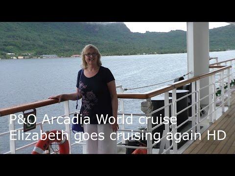 P&O Arcadia World Cruise  J701 - Elizabeth Goes Cruising Again HD