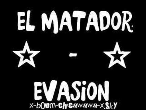 EL MATADOR - EVASiiON