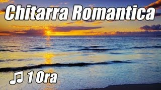 CHITARRA Romantica Musica Rilassante Strumentale Acustica Amore Canzoni Classiche Playlist studio