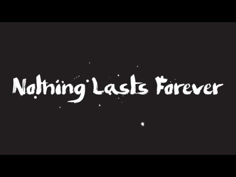 Nothing Lasts Forever | Lyric Video