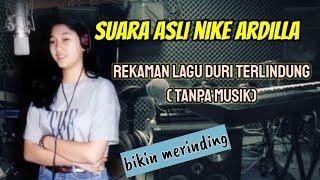 Suara asli Nike Ardilla lagu Duri terlindung (tanpa musik)