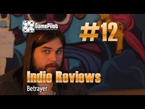 Zulin`s v-log: indie reviews - Betrayer. Выпуск 12.