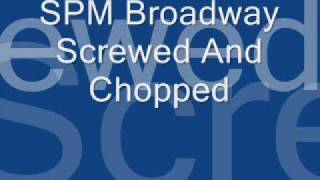 BROADWAY..by S.P.M chopped & screwed