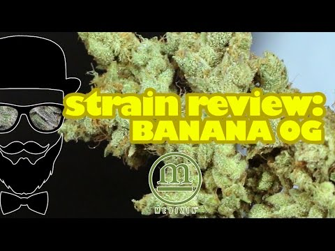 Strain Review: Banana OG (Medizin) - YoungFashioned.com