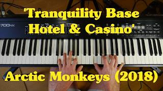 Chords for Arctic Monkeys 'Tranquility Base Hotel & Casino' (2018) on piano