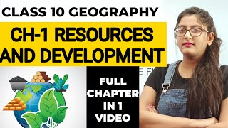 Resources and development class 10/By Simran Sahni/Full Chapter Detailed Explanation in One Video