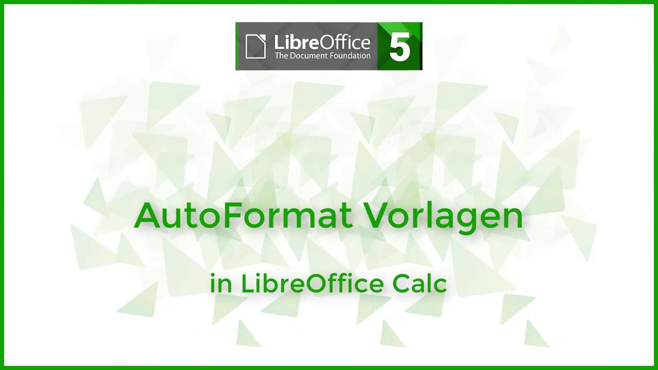 Autoformat Vorlagen In Libreoffice Calc Deutsch Youtube