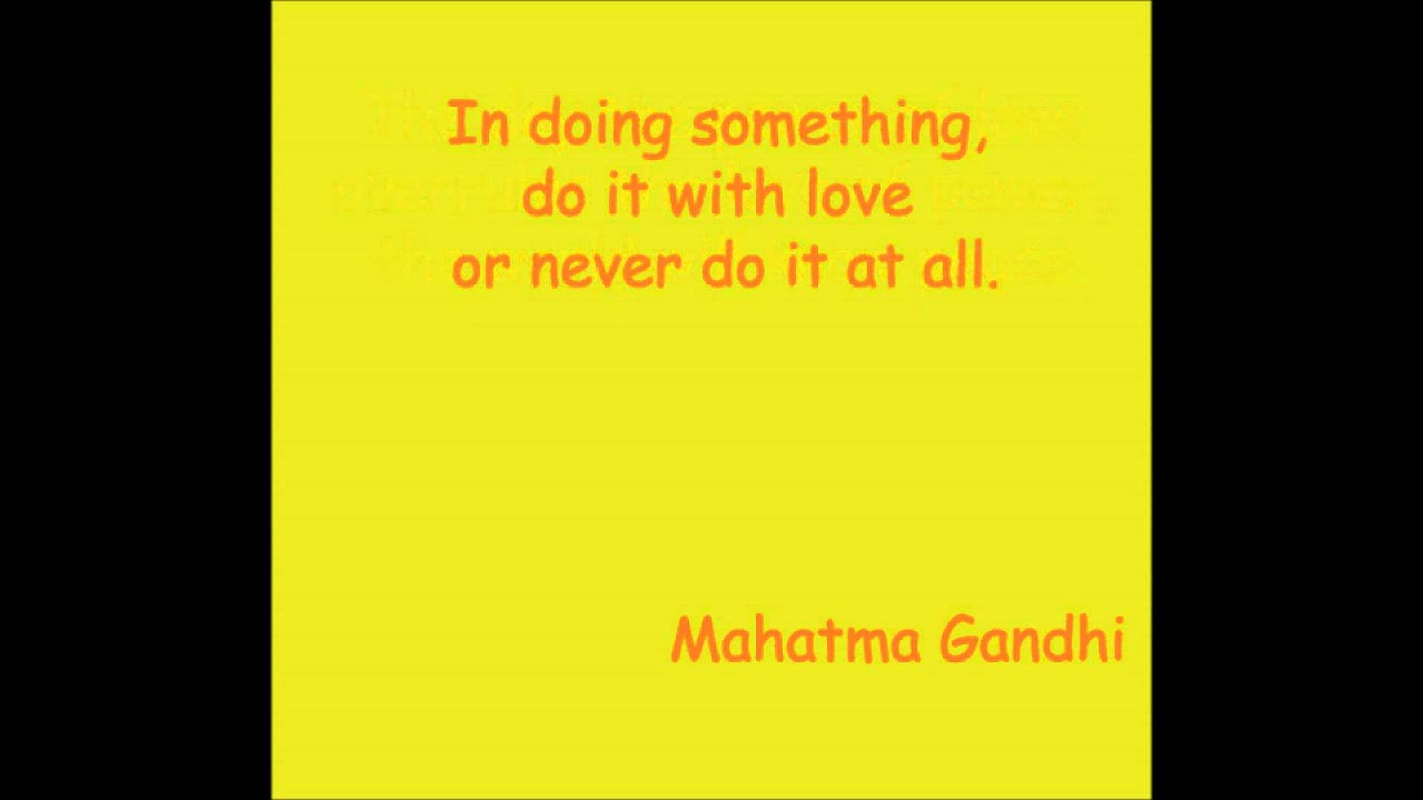 Quotes By Gandhi About Love : Mahatma gandhi love quotes