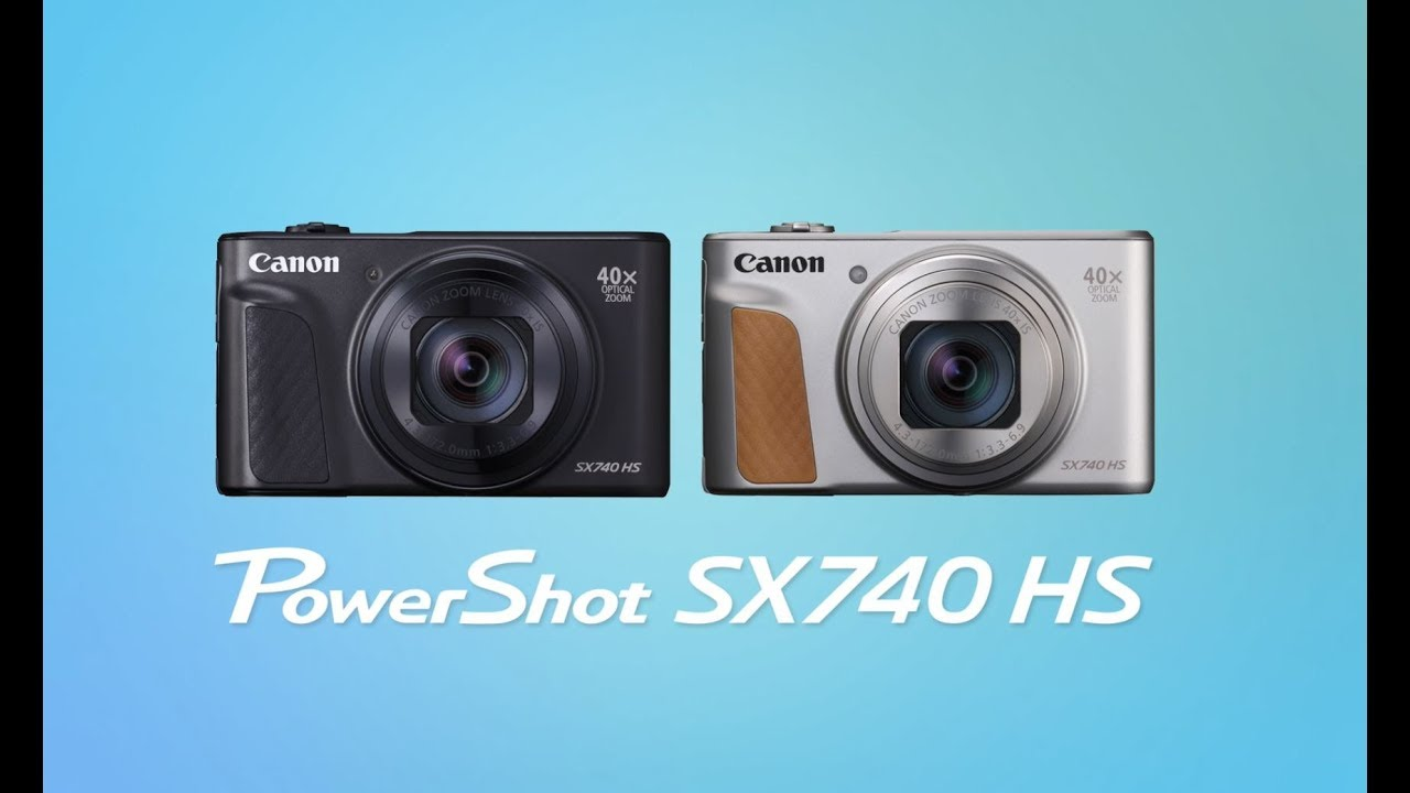 Get To Know The New Powershot Sx740 Hs Youtube
