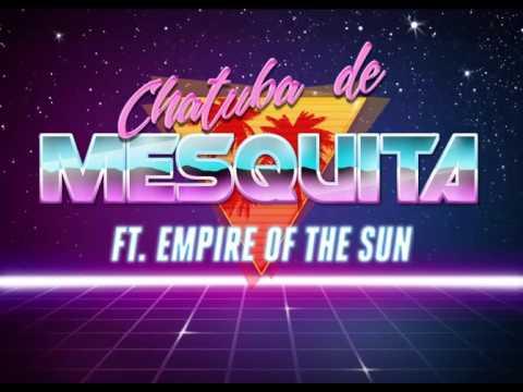 Empire Of The Sun - Walking On A Dream ft Chatuba de Mesquita