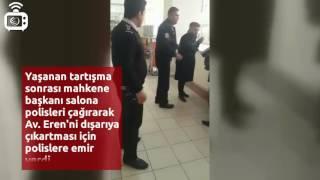 Avukat Suat Eren, duruşma salonundan darbedilerek atıldı