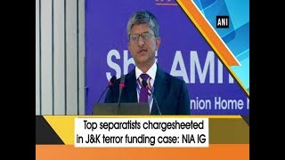 Top separatists chargesheeted in J&K terror funding case: NIA IG