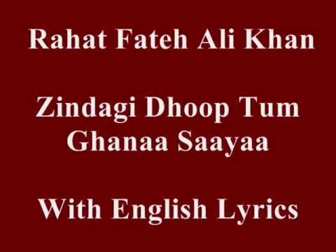 Zindagi Dhoop Tum Ghana Saya    With English Lyrics
