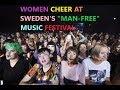 """SWEDEN'S """"MAN FREE"""" MUSIC FESTIVAL"""