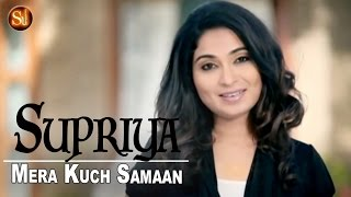 Mera kuchh samaan (Supriya Joshi)