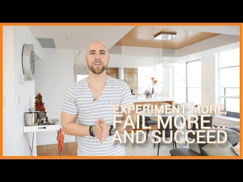 Experiment More, Fail More… And Succeed