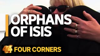 Orphans of ISIS: A grandmother's journey to rescue her grandchildren from Syria | Four Corners