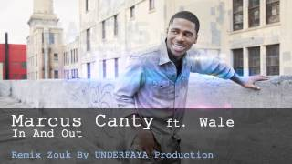 Marcus Canty ft Wale - In And Out - Remix Zouk 2013 [By Underfaya Prod] (UZUSVOL2)