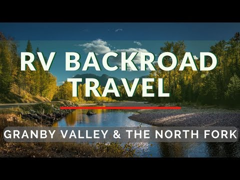 RV Backroad Travel - Granby Valley & The North Fork BC