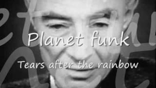 Скачать Planet Funk Tears After The Rainbow