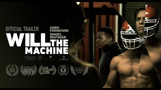 "Will ""The Machine"" - trailer (short film)"