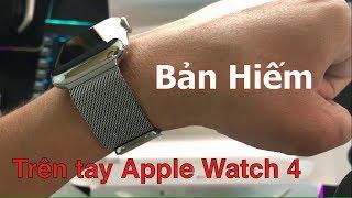 Đập hộp Apple Watch 4 bản thép dây Milanese trắng cực hiếm