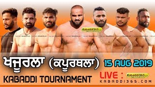🔴[Live] Khajurla (Kapurthala) Kabaddi Tournament 15 Aug 2019