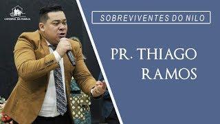 Sobreviventes do Nilo - Pr. Thiago Ramos - 27-11-2019
