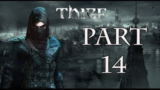 Thief - Part 14 - Chapter 5:The Forsaken (2/2) - Walkthrough Gameplay 1080p