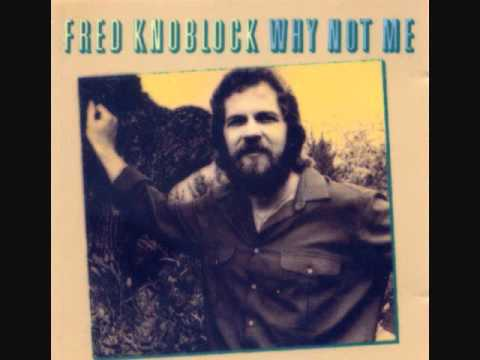 FRED KNOBLOCK - LET ME LOVE YOU