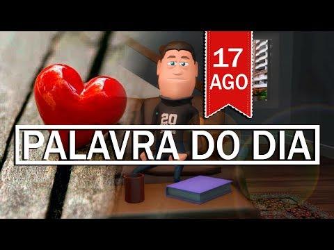 PALAVRA DE DEUS PARA HOJE, DIA 17 DE AGOSTO   ANIMA GOSPEL