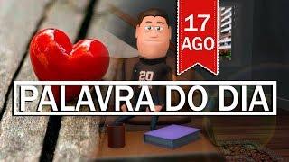 Baixar PALAVRA DE DEUS PARA HOJE, DIA 17 DE AGOSTO | ANIMA GOSPEL