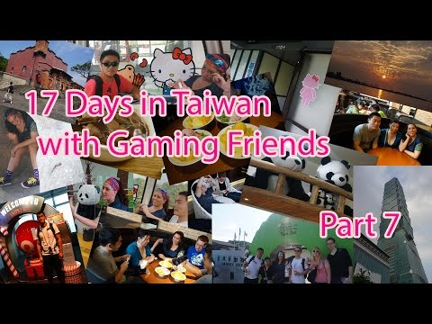 17 Days in Taiwan with WoW Gaming Friends Part 7 (與魔獸網友台灣之旅第七集)