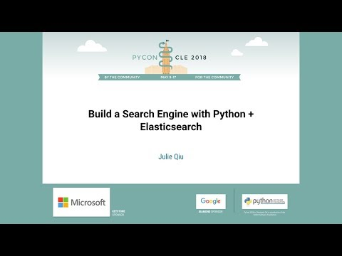 Julie Qiu - Build a Search Engine with Python + Elasticsearch - PyCon 2018