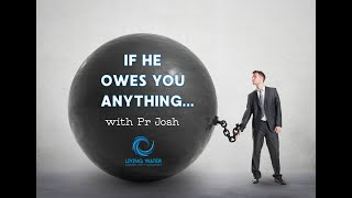 If He Owes You Anything