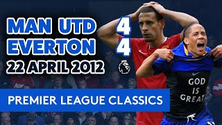INSANE GAME! MAN UNITED 4-4 EVERTON | PL CLASSICS: 22 APRIL 2012