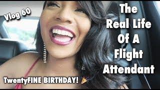 "The ""Real Life"" of a Flight Attendant | Vlog 60 | TwentyFINE BIRTHDAY!"