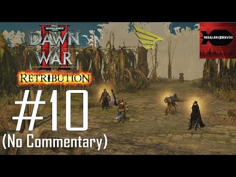 WH40K DoW2 Retribution: Imperial Guard Campaign Playthrough Part 10 (Arena Perimeter, No Commentary) |