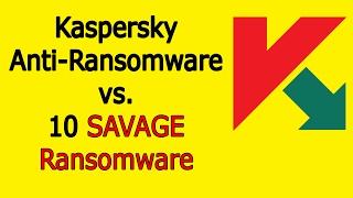 Kaspersky Anti-Ransomware vs.10 Savage Ransomware | Prevention Test